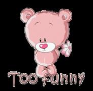 Too funny - ShyTeddy