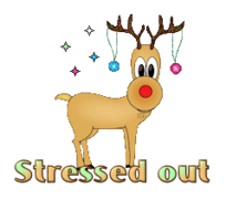 Stressed out - ChristmasReindeer