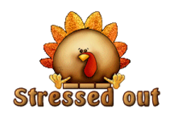 Stressed out - ThanksgivingCuteTurkey