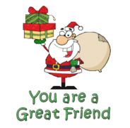 You are a Great Friend - SantaDeliveringGifts