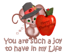 You are such a joy to have in my Life - ThanksgivingMouse
