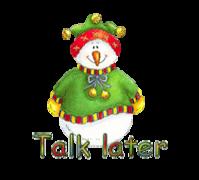 Talk later - ChristmasJugler