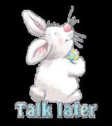 Talk later - HippityHoppityBunny