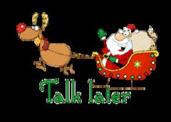 Talk later - SantaSleigh