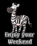 Enjoy your WE - DancingZebra