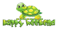 Happy Weekend - CuteTurtle