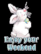 Enjoy your Weekend - HippityHoppityBunny