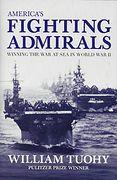 America's Fighting Admirals - Winning the War at Sea in World War II
