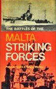 Battles of the Malta striking forces, The (Sea battles in close-up -11)