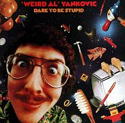 Weird Al Dare to be Stupid