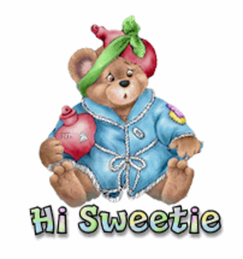 Hi Sweetie - BearGetWellSoon