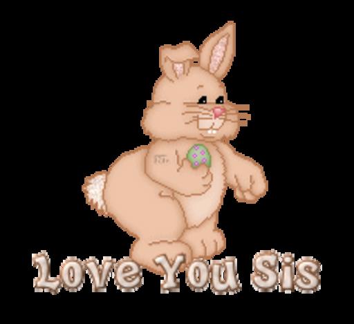 Love You Sis - BunnyWithEgg