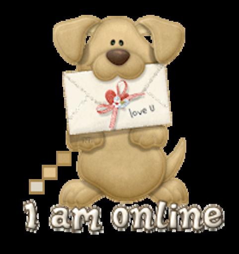 I am online - PuppyLoveULetter