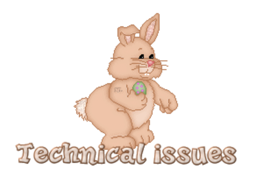 Technical issues - BunnyWithEgg