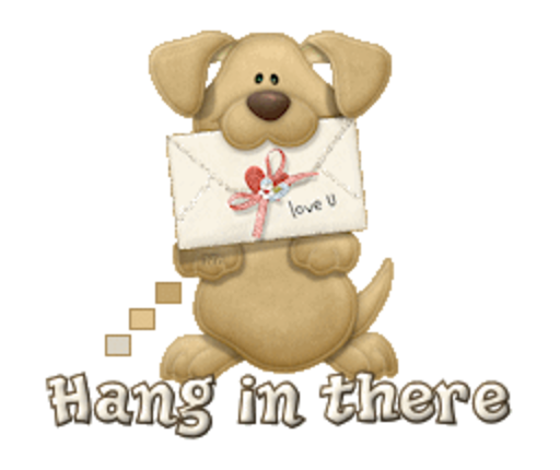 Hang in there - PuppyLoveULetter