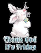 Thank God it's Friday - HippityHoppityBunny