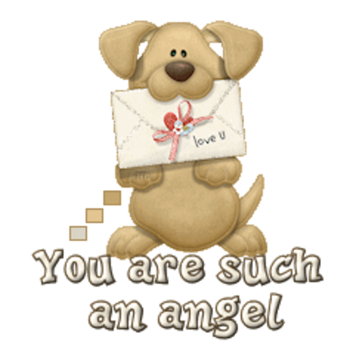 You are such an angel - PuppyLoveULetter