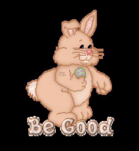 Be Good - BunnyWithEgg