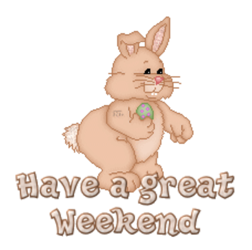 Have a great Weekend - BunnyWithEgg