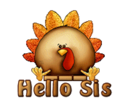 Hello Sis - ThanksgivingCuteTurkey