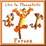 lifeistiggerifictjcFather